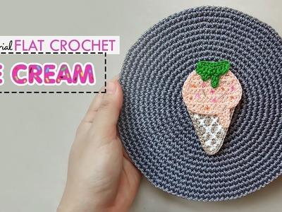 FLAT CROCHET ep1 : ICE CREAM | Tutorial step by step |