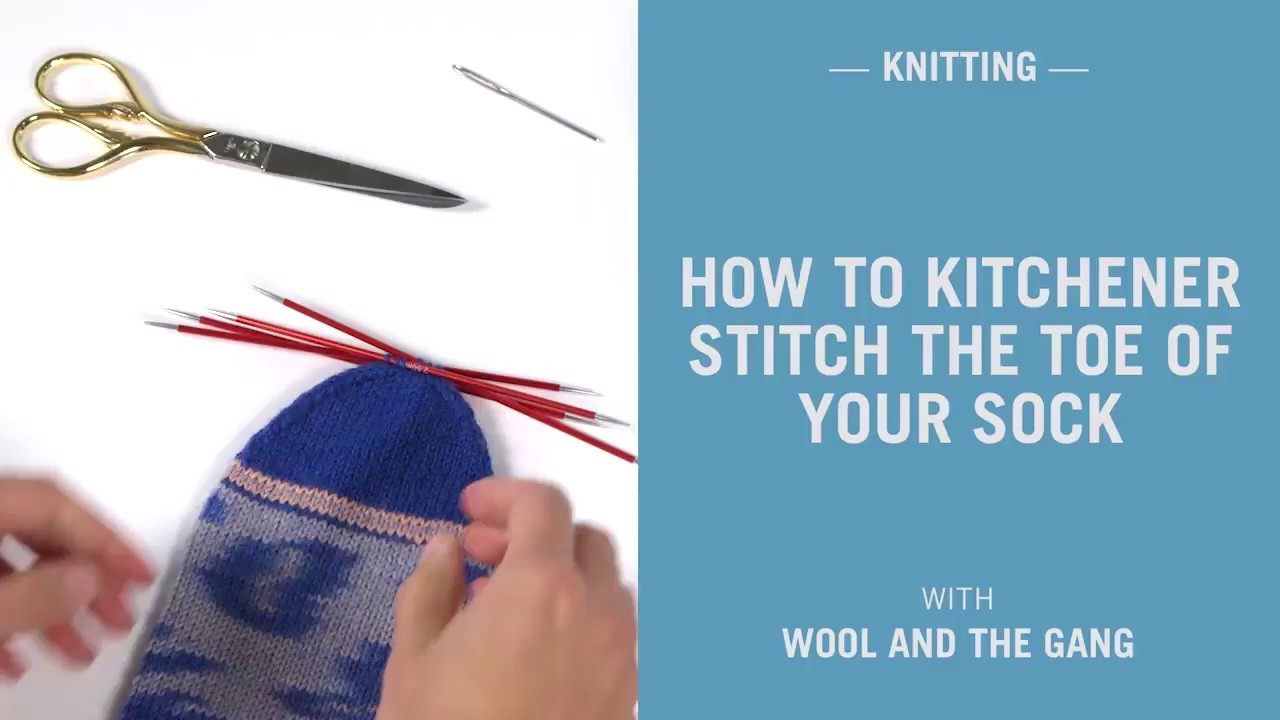 How to join the toe of a sock using kitchener stitch - Wool and the Gang