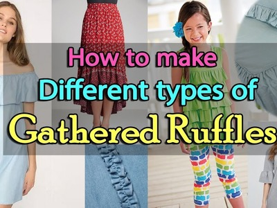 How to make Different Types of Ruffles | Types of Gathered Ruffles