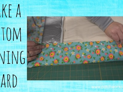 Make a Custom Size Ironing Board