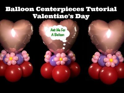 Balloon Centerpiece Tutorial Valentine's Day or Birthday