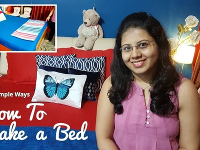 How To Make A Bed - Easy and Simple Ways   How To Arrange Cushions & Quilt   Maitreyee's Passion