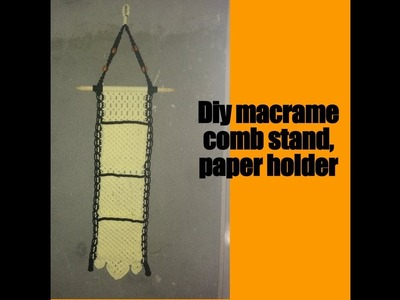 How to make macrame paper holder,comb stand (part 2)