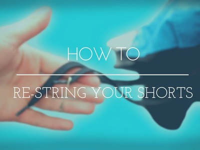 HOW TO RE-STRING YOUR PANTS DRAWSTRING