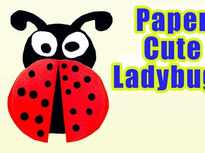 Ladybug DIY for kids -How To Make Paper Cute Ladybugs for Kids Ladybug Crafts for Kids Simple Crafts