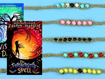 #TodayILearned: How to Make a Wish Bracelet Inspired by WISHING DAY & THE FORGETTING SPELL