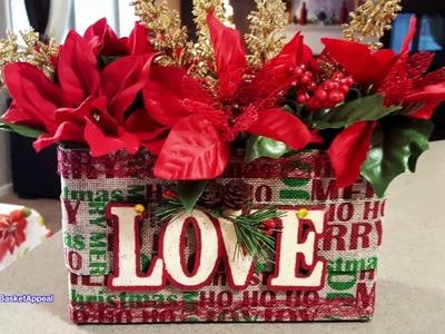 UPCYCLED OATMEAL BOX | CHRISTMAS FLOWER BOX | DOLLAR TREE CRAFTS 2017