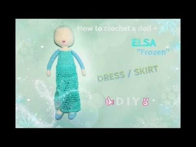 "Crocheted ELSA ""Frozen"" - DRESS. SKIRT TUTORIAL"
