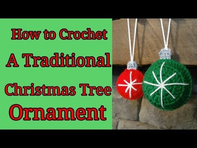 How to Crochet a Traditional Christmas Tree Ornament