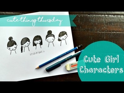 How To Draw Cute Girl Characters - Cute Things Thursday