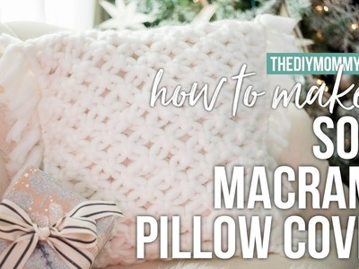 How to Make a Macrame Pillow Cover | Soft & Squishy! | The DIY Mommy