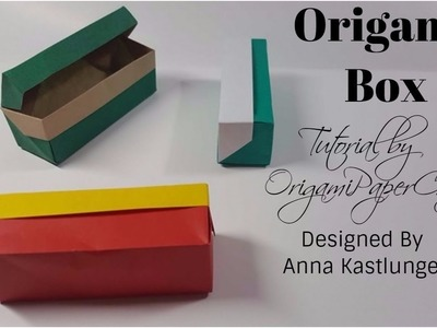 How To Make Origami Box ( Cách Xếp Cái Hộp ) Designed By Anna Kastlunger