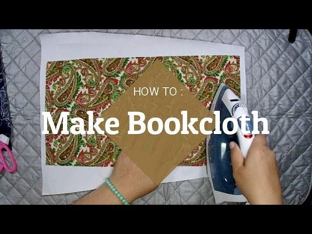 How to Make Your Own Bookcloth Tutorial