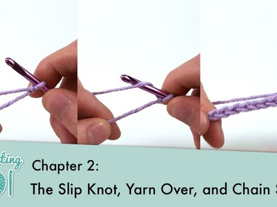 The Slip Knot, Yarn Over, and Chain Stitch || Crocheting 101: Chapter 2