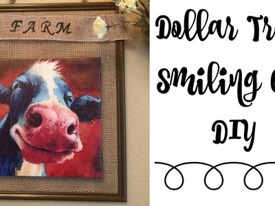 Dollar Tree DIY Farmhouse Decor | Using a Smiling Cow Canvas Picture Frame