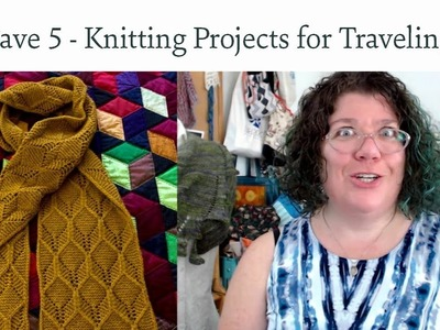 Favorite 5 - Knitting Projects for Traveling