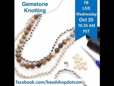 FB Live beadshop.com Bead Knotting with Emily and Grace