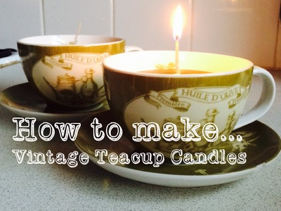 How to make Vintage Teacup Candles