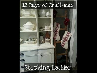 12 Days of Craft-mas ~ Day 11~ Stocking Ladder DIY
