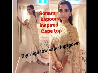 DIY Cape top:Sonam kapoors inspired high low cape top.gown  (complete tutorial)