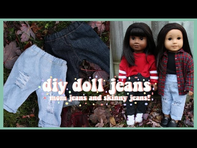 DIY JEANS FOR AMERICAN GIRL DOLL | MOM AND SKINNY JEANS!
