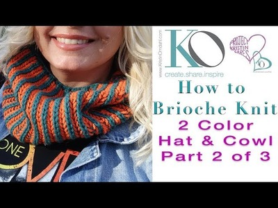 How to Knit 2 Color Brioche In The Round Part 2 of 3 for Hat and Cowl