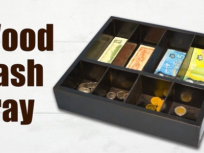 How to Make a Wood Cash Tray. Wood Cash Box