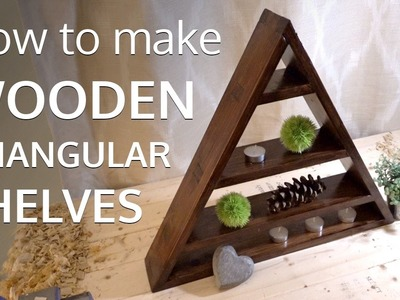 How to make wooden triangular shelves