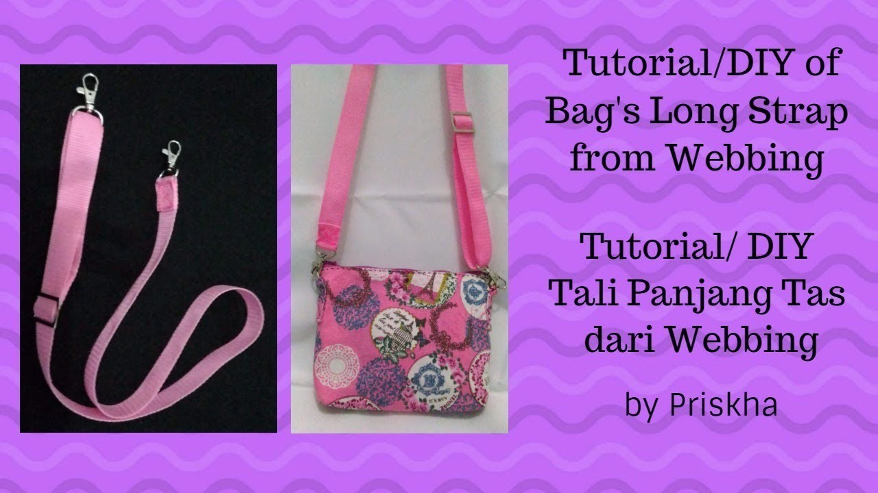 Tali Panjang Tas DIY.Tutorial (Bag's Long Strap DIY.Tutorial)