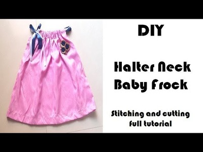 DIY Halter Neck Baby Frock Cutting and Stitching Full Tutorial