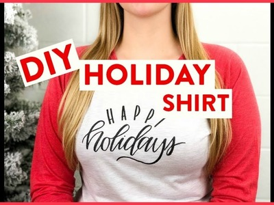 DIY Holiday Shirt | DIY Shirt with Cricut Maker and EasyPress