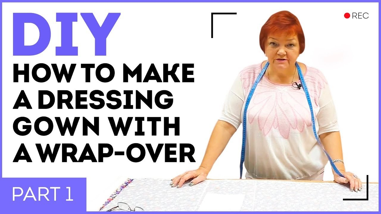 DIY: How to make a dressing gown with a wrap-over. Making a dressing gown. Sewing tutorial. Part 1