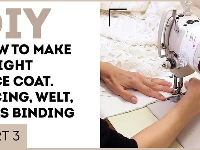 DIY: How to make a light lace coat. Facing, welt, bias binding. Sewing tutorial. Part 3.