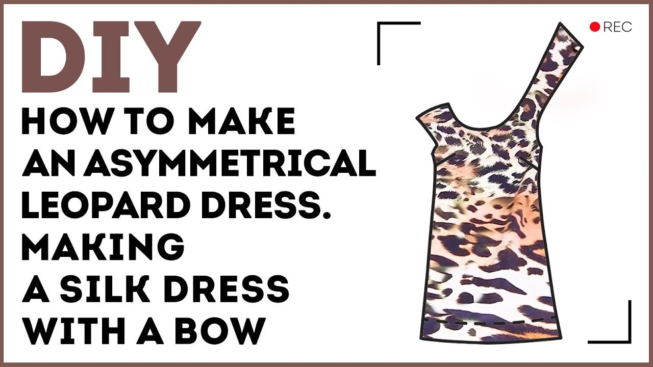 DIY: How to make an asymmetrical leopard dress. Making a silk dress with a bow. Sewing tutorial.