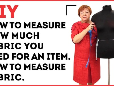 DIY: How to measure how much fabric you need for an item. How to measure fabric. Sewing tutorial.