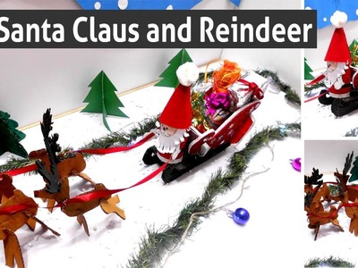 DIY Santa Claus and Reindeer - How to make a Santa Sleigh with Santa Claus - Easy Christmas Crafts