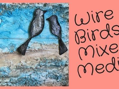 DIY Wire Birds for Mixed Media Art Tutorial