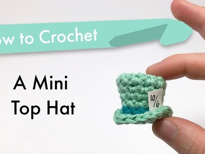 How to Crochet a Top Hat
