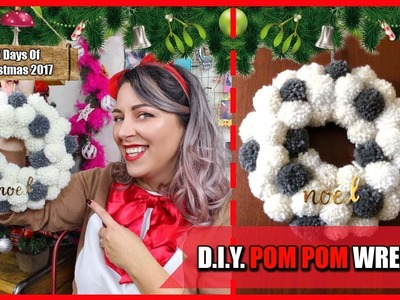D.I.Y. pom pom wreath - Ghirlanda di Natale con pom pom: 15 days of Christmas 2017 Day 7