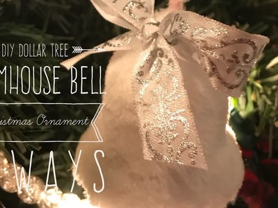 DIY Dollar Tree Farmhouse Bell Christmas Ornament 4 Ways