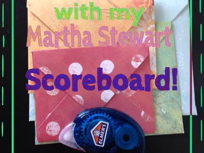 How I make my envelopes with my Martha Stewart scoreboard!