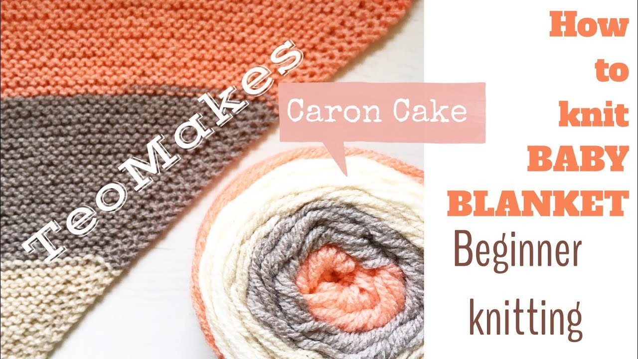 HOW TO KNIT A BABY BLANKET. Caron Cake knitting    TeoMakes