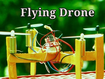 how to make a drone at home that fly