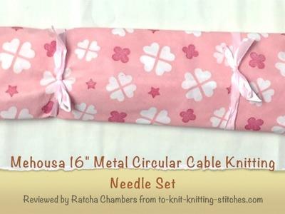 "Circular Needle Review - Mehousa 16"" Metal Circular Cable Knitting Needle Set Review"