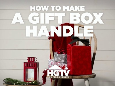 Genius Hack: How to Make a Gift Box Handle