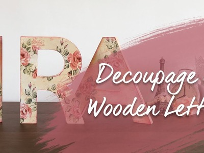 How to Decoupage on Chunky Wooden letters