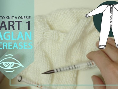 How to knit a onesie - part 1 - Raglan increases