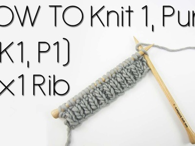HOW TO KNIT AND PURL | 1x1 Rib