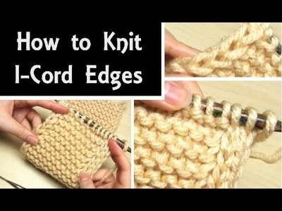 How to Knit: I-Cord Edging | Easy Knitting Tutorial for a Built-In I-Cord Edge
