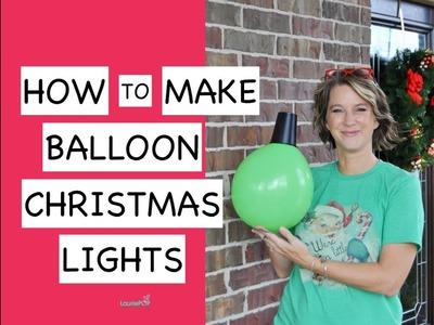 How to Make a Balloon Vintage Christmas Light Bulb